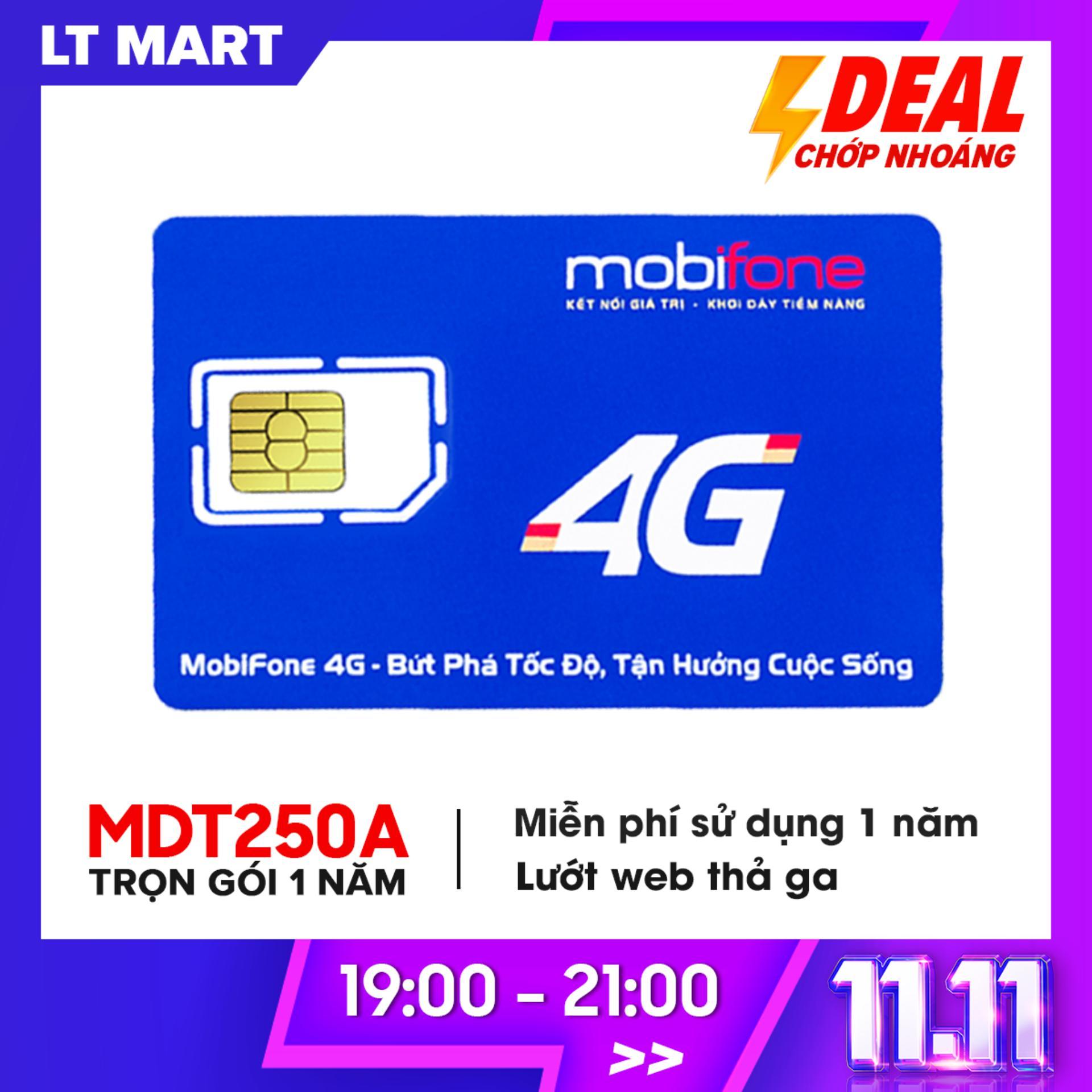 Sim 4G Mobifone MDT250A Trọn Gói 1 Năm Không Phải Nạp Tiền Lướt Web Tẹt Ga LTmart Đang Khuyến Mãi