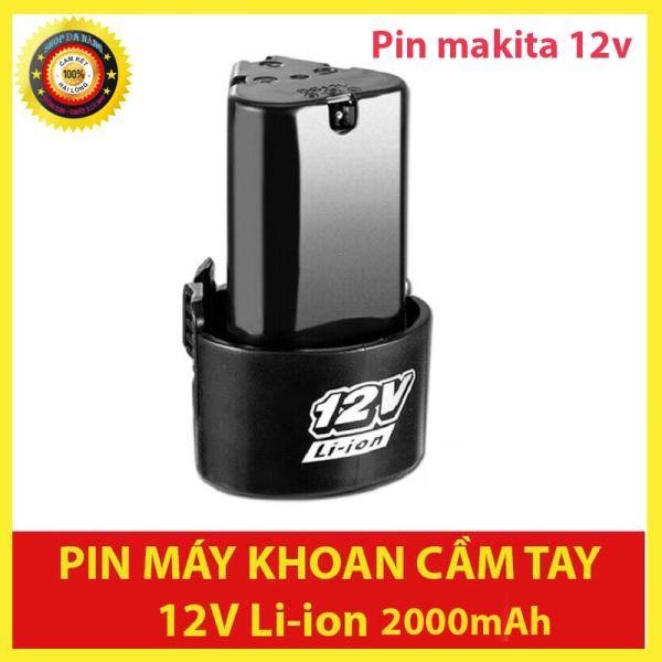 [ HÀNG CHẤT LƯỢNG ] Pin dự phòng máy makita 12v Li-ion 2000mah, bảo hành 6 tháng