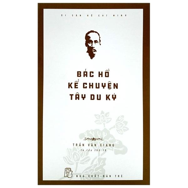 Fahasa - Di Sản Hồ Chí Minh - Bác Hồ Kể Chuyện Tây Du Ký (Tái Bản 2020)