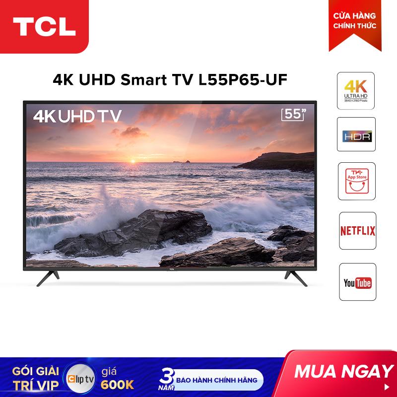 Smart Tivi TCL 55 Inch 4K UHD L55P65-UF - HDR, Micro Dimming, Dolby, T-cast - Tivi Giá Rẻ Chất Lượng - Bảo Hành 3 Năm Khuyến Mại Hot