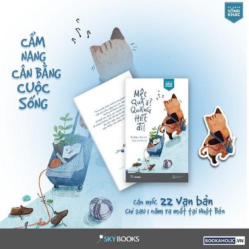 Offer Khuyến Mại MỆT QUÁ À QUẲNG HẾT ĐI- Tặng Bookmark Kẹp Sách