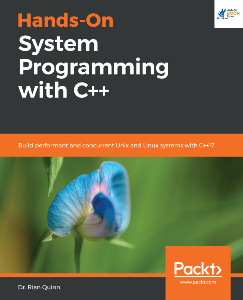 Hands-On System Programming with C++: Build performant and concurrent Unix and Linux systems with C++17 - Hanoi bookstore
