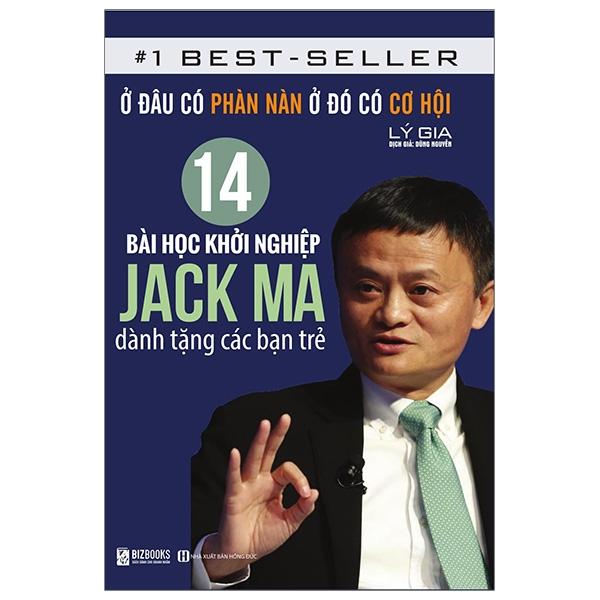 Fahasa - 14 Bài Học Khởi Nghiệp Jack Ma Dành Tặng Các Bạn Trẻ: Ở Đâu Có Phàn Nàn Ở Đó Có Cơ Hội