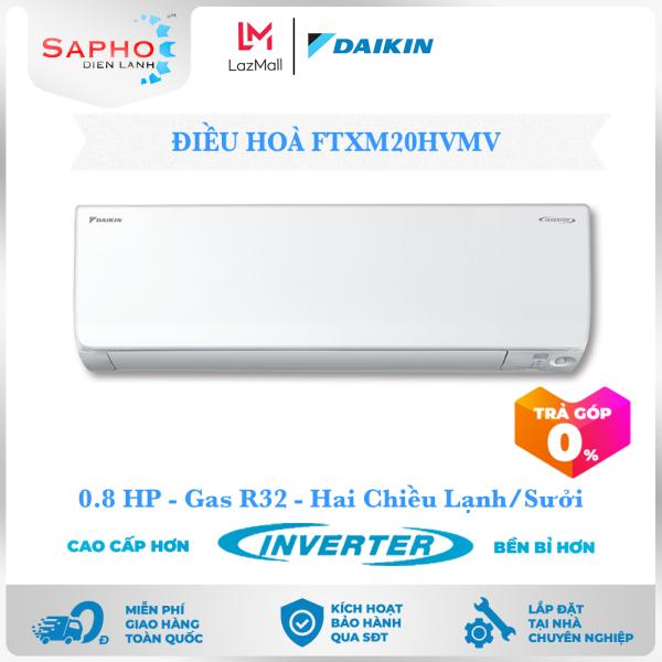 Bảng giá [Free Lắp HCM & HN] Điều Hoà FTXM20HVMV 0.8HP(7200btu) Inverter Gas R32 Treo Tường 2 Chiều Lạnh Suởi Loại Tiêu Chuẩn Máy Lạnh Daikin - Điện Máy Sapho