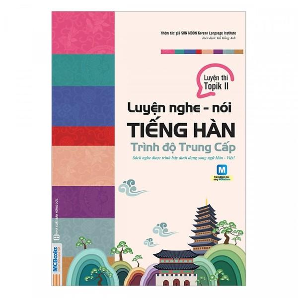Cuốn sách Luyện Nghe - Nói Tiếng Hàn Trình Độ Trung Cấp