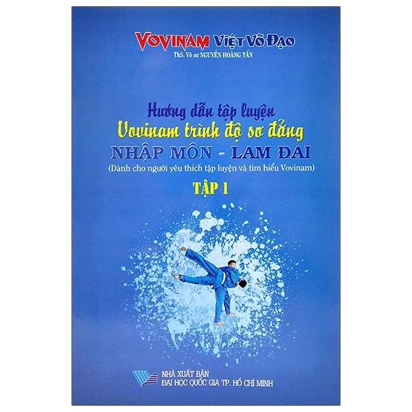 Mua Fahasa - Hướng Dẫn Tập Luyện Vovinam Trình Độ Sơ Đẳng Nhập Môn - Lam Đai (Tập 1)