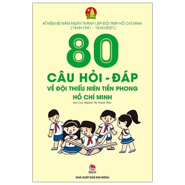 Mua Fahasa - 80 Câu Hỏi - Đáp Về Đội Thiếu Niên Tiền Phong Hồ Chí Minh
