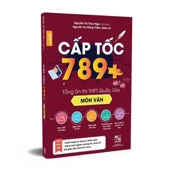 Sách Văn 12 - Sách Cấp tốc 789+ Tổng ôn thi THPT Quốc Gia Môn Văn
