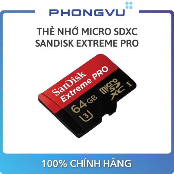 Thẻ nhớ Micro SDXC Sandisk 64GB Extreme Pro - Bảo hành 10 năm