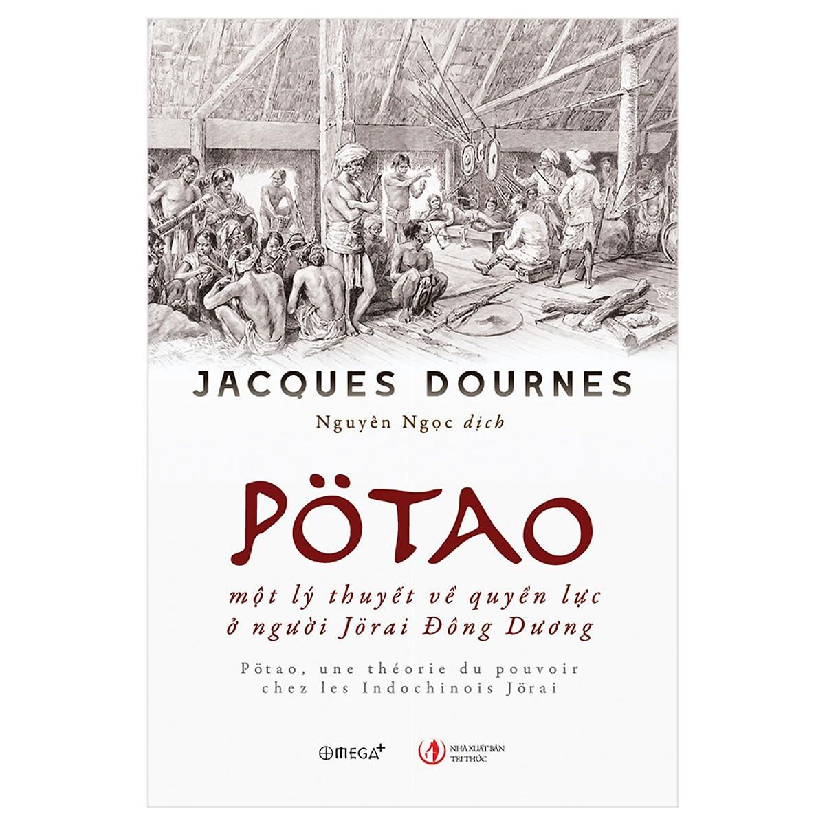 PoTao–Một Lý Thuyết Về Quyền Lực ở Người Jorai Đông Dương Giá Tốt Duy Nhất tại Lazada