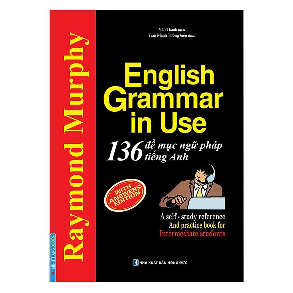 Sách - English Grammar In Use - 136 Đề Mục Ngữ Pháp Tiếng Anh Thông Dụng- Mhbooks