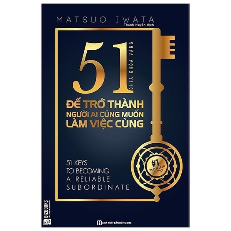 Sách 51 chìa khóa vàng để trở thành người ai cũng muốn làm việc cùng - BizBooks