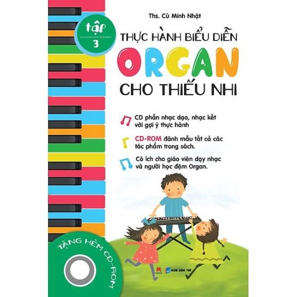 SÁch Học Đàn - Thực Hành Biểu Diễn Organ Cho Thiếu Nhi – Kèm CD ,Tập 3