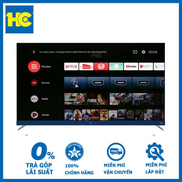 Bảng giá Android Tivi TCL 4K 65 inch L65C8-Độ phân giải 4K kết hợp công nghệ HDR10-Hệ điều hành Android tivi 9.0-Remote thông minh hỗ trợ tìm kiếm giọng nói tiếng Việt