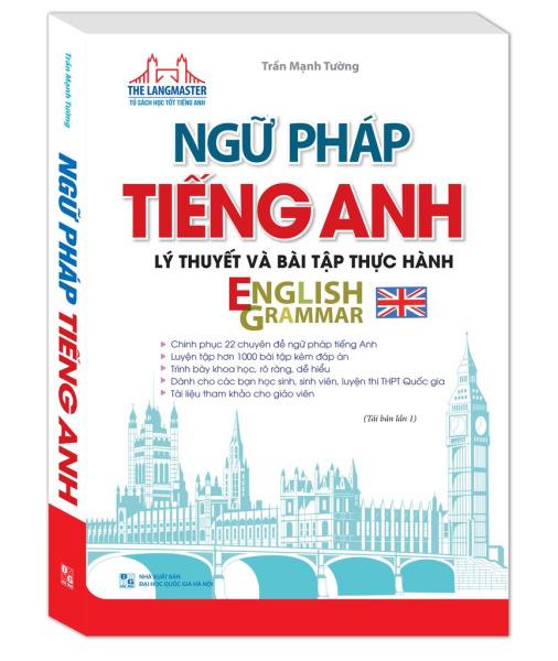 The Langmaster - Ngữ pháp tiếng Anh lý thuyết và bài tập thực hành english grammar (tái bản 01)
