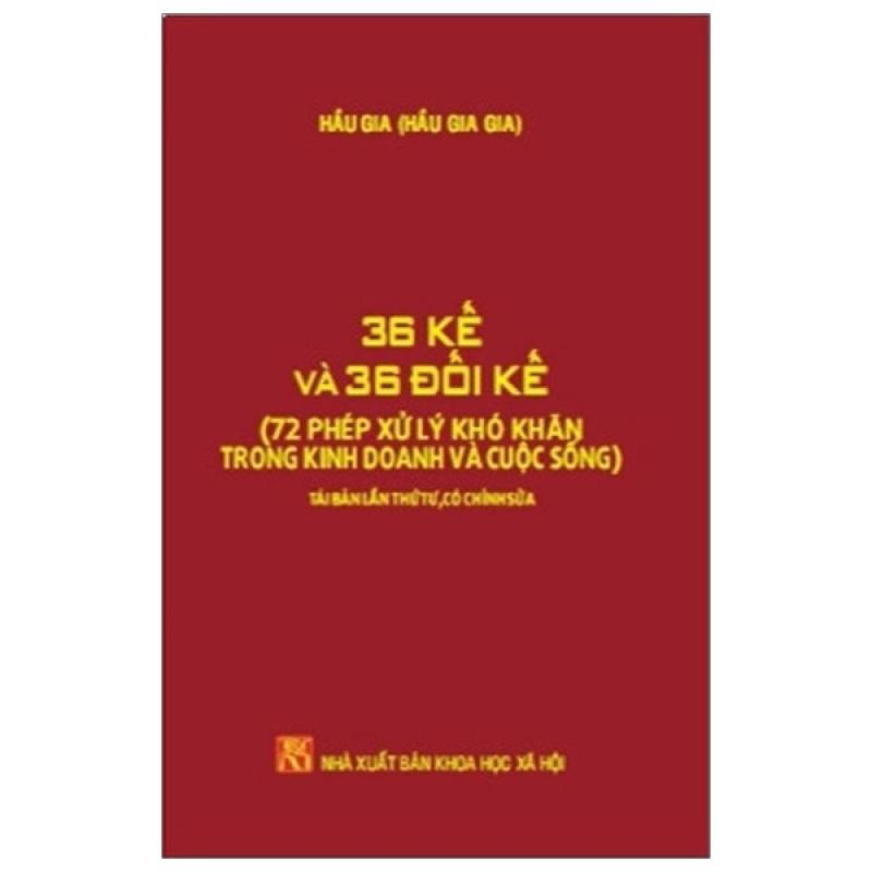 Fahasa - 36 Kế Và 36 Đối Kế - 72 Phép Xử Lý Khó Khăn Trong Kinh Doanh & Cuộc Sống