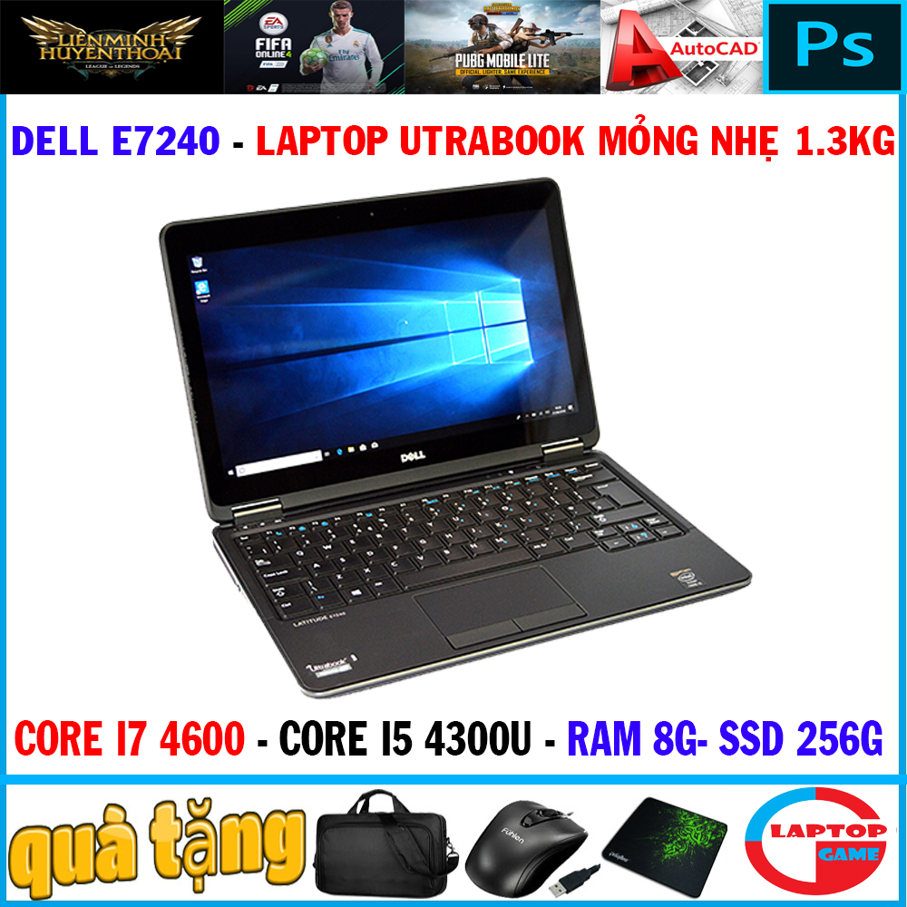 Offer Khuyến Mại Laptop Dell Latitude E7240 Core I7 4600U, Core I5 4300U, Ram 8G, SSD 256G, Màn 12.5IN, Nặng 1.3kg ,  Siêu Mỏng Nhẹ