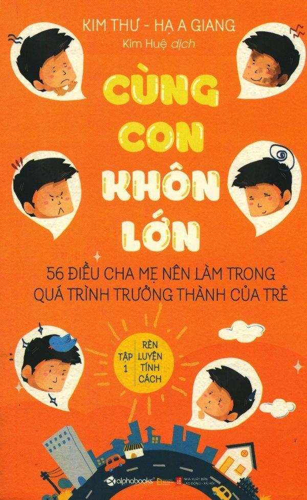 Mua Cùng Con Khôn Lớn - Tập 1: Rèn Luyện Tính Cách (Tái Bản 2018) - Hạ A Giang,Kim Thư,Kim Huệ
