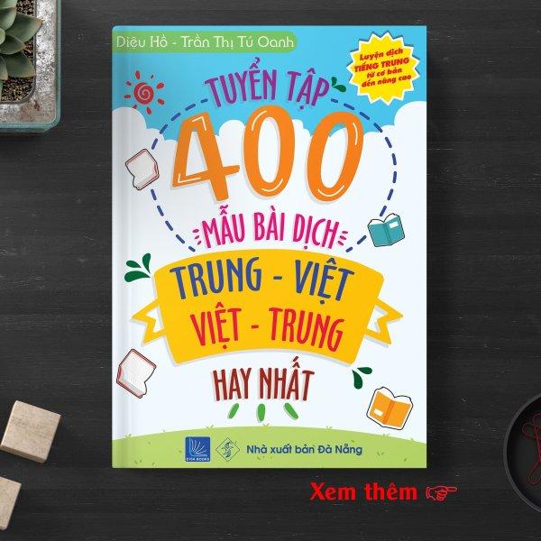 400 mẫu bài dịch Trung – Việt, Việt – Trung hay nhất (Song ngữ Trung – Việt – có phiên âm, có Audio nghe)