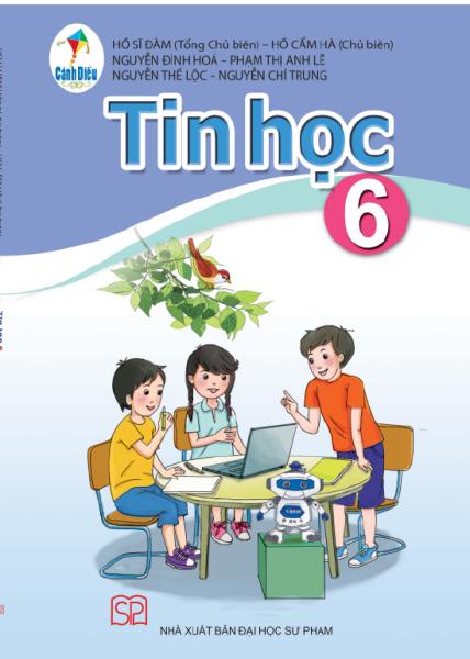Tin học lớp 6 (Sách học sinh bộ Cánh Diều theo chương trình GDPT mới) (Hồ Sĩ Đàm - Tổng chủ biên)