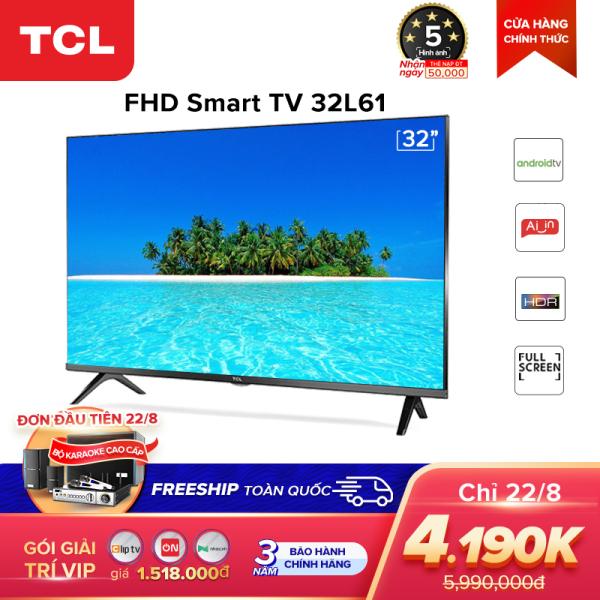 Bảng giá Smart TV TCL Android 8.0 32 inch HD wifi - 32L61 - HDR, Micro Dimming, Dolby, Chromecast, T-cast, AI+IN - Tivi giá rẻ chất lượng - Bảo hành 3 năm
