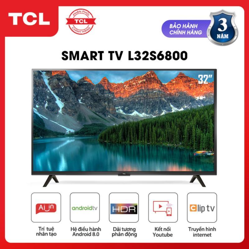 Bảng giá Smart Android 8.0 TV 32 inch TCL HD wifi - L32S6800 - HDR, Micro Dimming, Dolby, Chromecast, T-cast, AI+IN - Tivi giá rẻ chất lượng - Bảo hành 3 năm