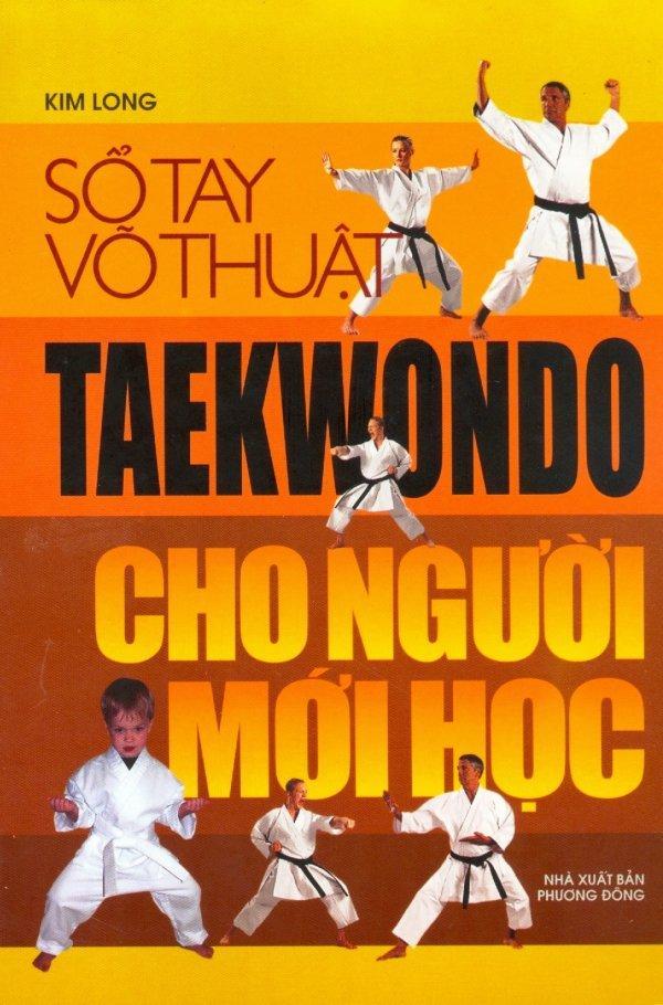 Mua Sổ Tay Võ Thuật - Taekwondo Cho Người Mới Học
