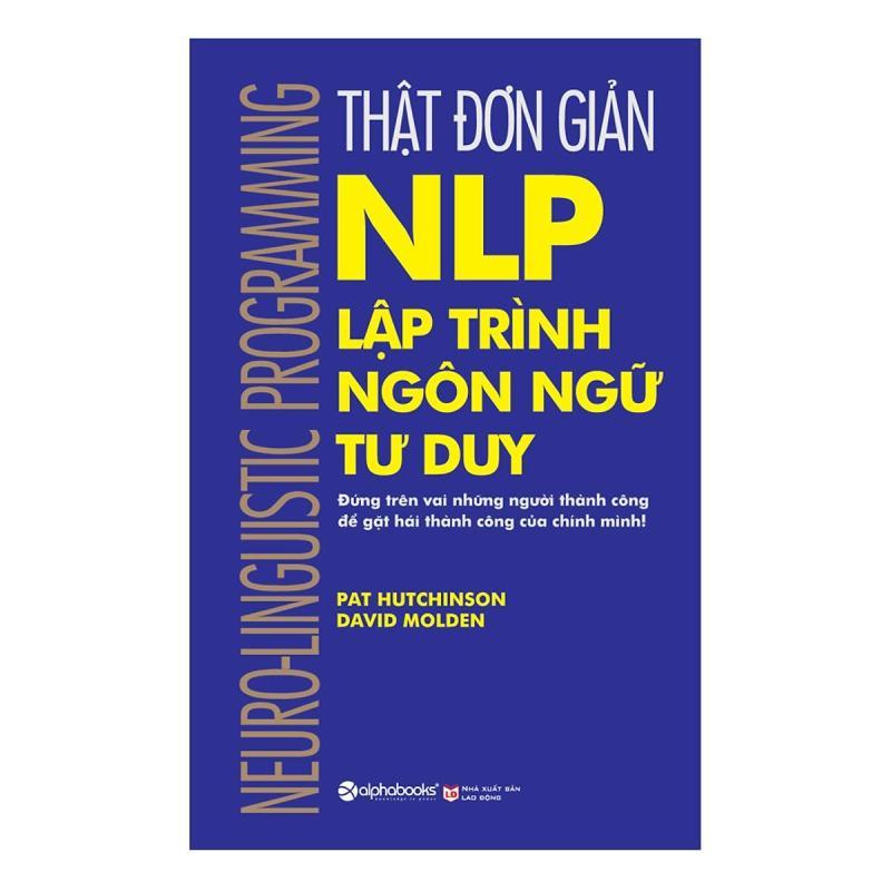 Sách -  Thật đơn giản NLP - Lập trình  ngôn ngữ tư duy