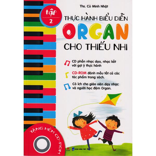 Thực Hành Biểu Diễn Organ Cho Thiếu Nhi - Tập 2 - Cù Minh Nhật - Bìa Mềm