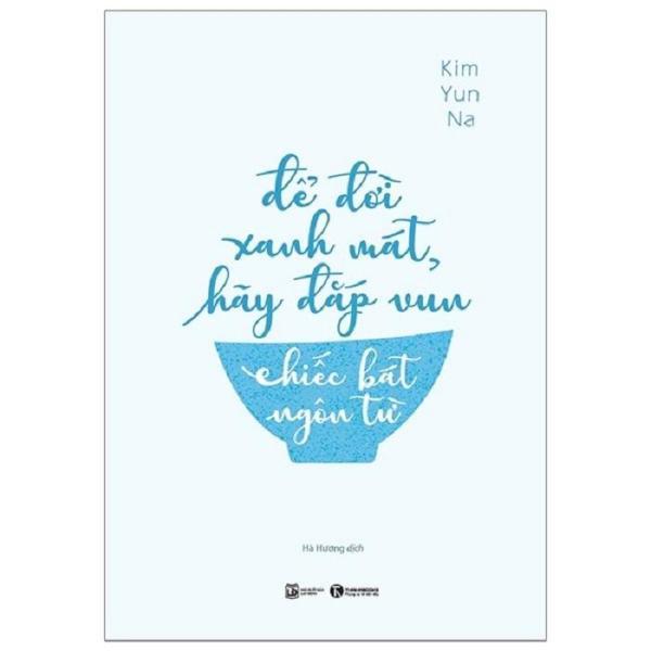 Để đời xanh mát, hãy đắp vun chiếc bát ngôn từ - TH
