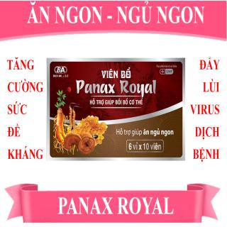 TPCN [Ăn ngon Ngủ ngon] - Viên Bổ Panax Royal (Hộp 6 vỉ x 10 viên) - Giúp bồi bổ cơ thể, tăng cường sức đề kháng, tăng cường hấp thu và chuyển hóa chất dinh dưỡng. Giúp ăn ngon, ngủ ngon. thumbnail