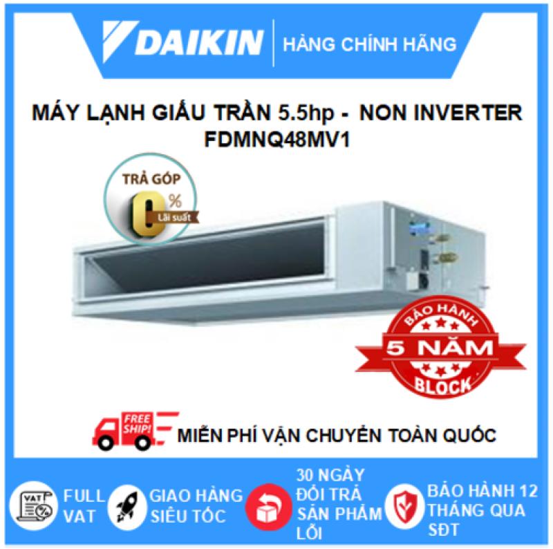 Bảng giá Máy Lạnh Giấu Trần Nối Ống Gió FDMNQ48MV1/RNQ48MY1 – 5.5hp – Daikin 48000btu – Non Inverter – Môi chất lạnh R410 ( Remote Dây) - Điện 3 pha - Điều hòa chính hãng - Điện máy SAPHO
