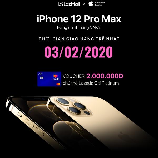 iPhone 12 Pro Max VN/A- Hàng Chính Hãng (Thời gian Giao Hàng Trễ Nhất 03/02/2020)