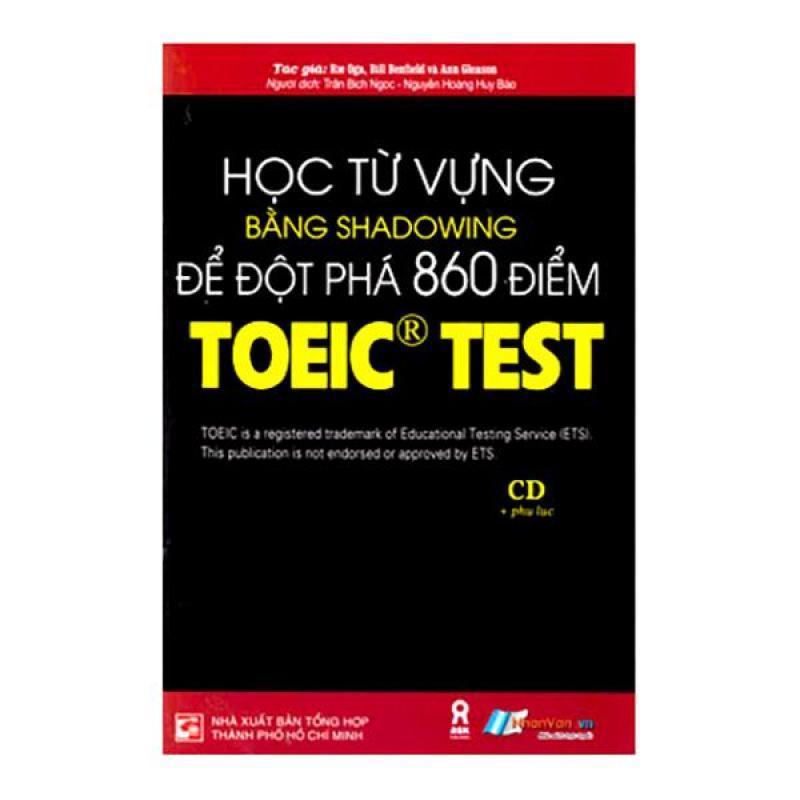 Học Từ Vựng Bằng Shadowing Để Đột Phá 860 Điểm Toeic Test - 8935072940171