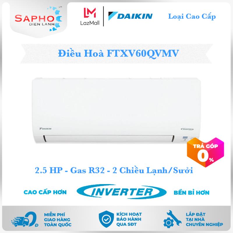 Bảng giá [Free Lắp HCM] Điều Hoà Daikin Inverter FTXV60QVMV 2.5HP 24000btu Gas R32 Treo Tường 2 Chiều Lạnh Suởi Loại Cao Cấp Máy Lạnh Daikin - Điện Máy Sapho