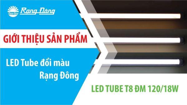 Bóng Đèn LED Tube Đổi Màu 18W Rạng Đông Cao Cấp, Vỏ Nhôm Nhựa dài 1,2m, ChipLED Samsung