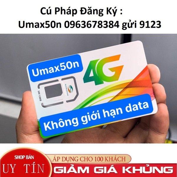 Sim 4G Viettel Umax50N vào mạng cả năm không giới hạn , xem youtube, facebook....