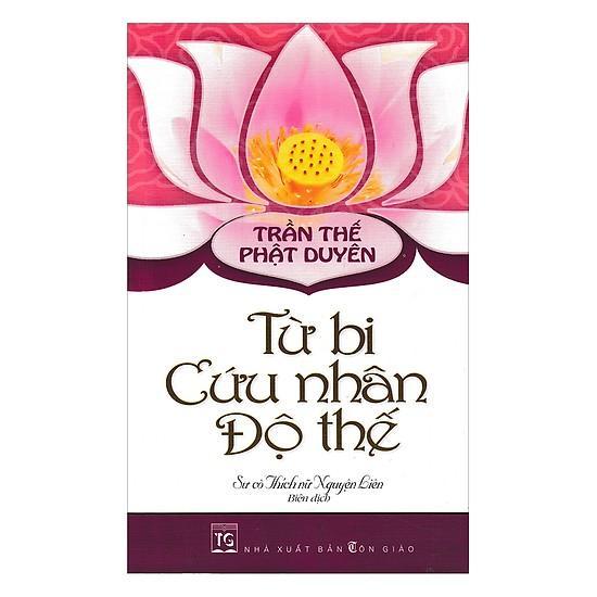 Trần Thế Phật Duyên-Từ Bi Cứu Nhân Độ Thế