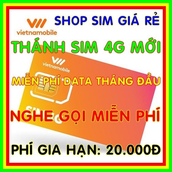 Thánh Sim 4G Vietnamobile Mới Miễn Phí DATA Không Giới Hạn + Nghe Gọi Và Nhắn Tin Nội Mạng Miễn Phí - Phí Gia Hạn 20.000đ - Shop Sim Giá Rẻ Có Giá Rất Cạnh Tranh