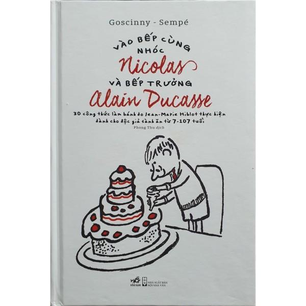 Sách - Vào Bếp Cùng Nhóc Nicolas Và Bếp Trưởng Alain Ducasse