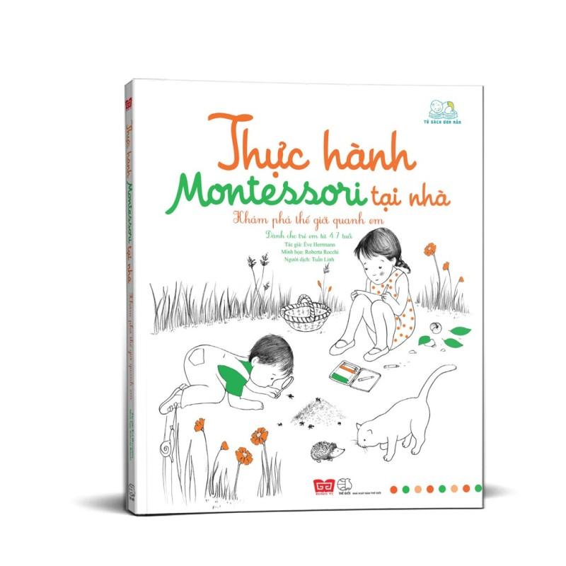 Sách - Thực Hành Montessori Tại Nhà - Khám Phá Thế Giới Quanh Em 8935212334648