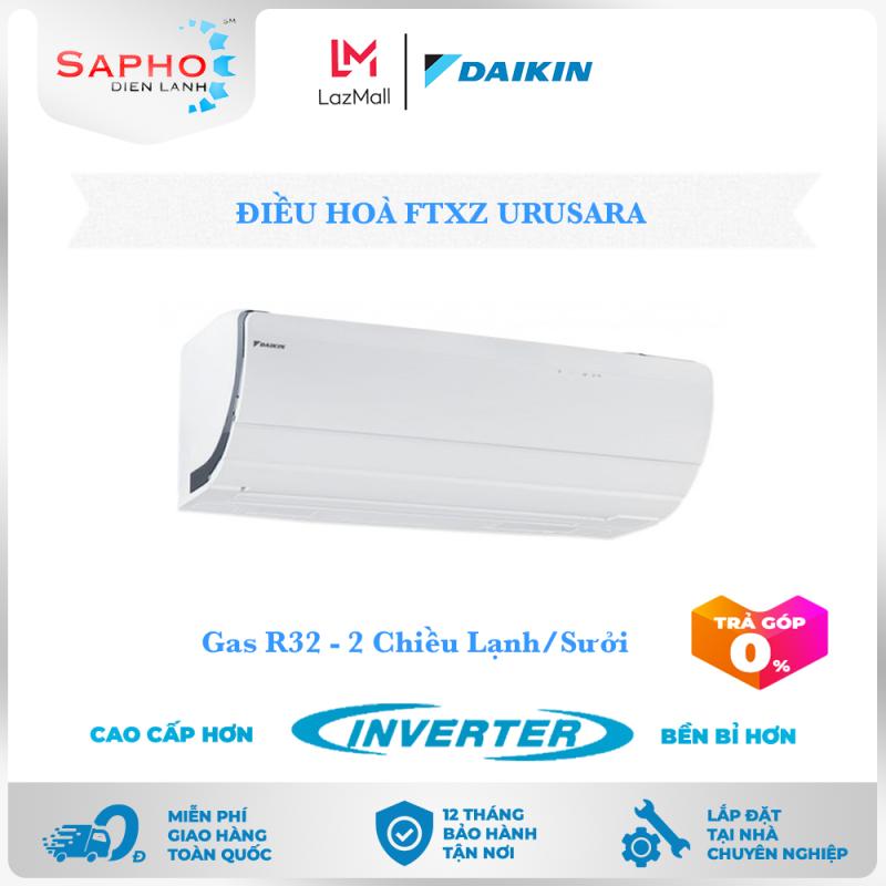 [Free Lắp HCM] Điều Hoà Daikin Inverter FTXZ Gas R32 Treo Tường Hai Chiều Lạnh/Sưởi URUSARA Máy Lạnh Daikin - Điện Máy Sapho