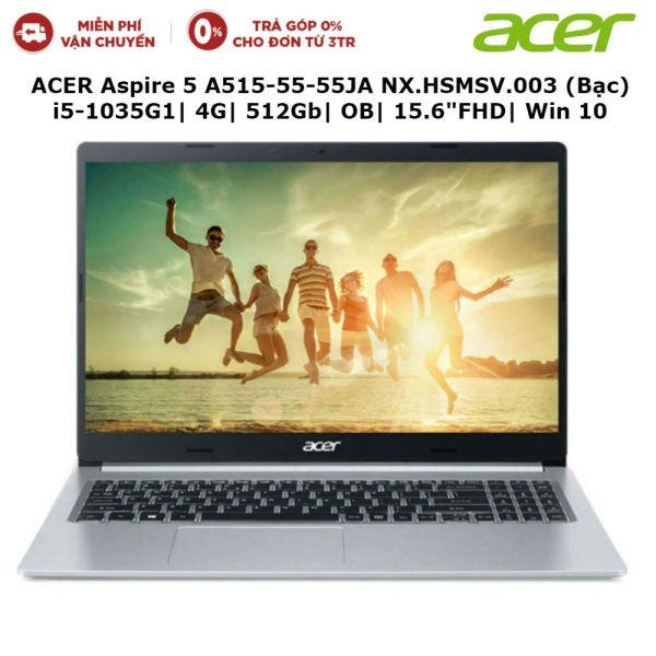 Bảng giá Laptop ACER Aspire 5 A515-55-55JA NX.HSMSV.003 Bạc i5-1035G1| 4G| 512Gb| OB| 15.6FHD| Win 10 - Hàng chính hãng new 100% (Bảo hành 12 tháng) Phong Vũ