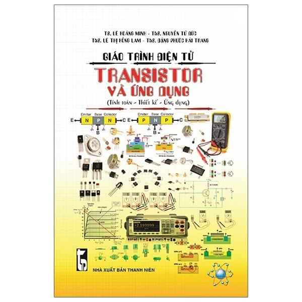 Fahasa - Giáo Trình Điện Tử - Transistor Và Ứng Dụng (Tính Toán - Thiết Kế - Ứng Dụng)