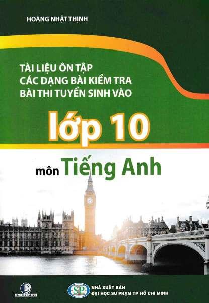 Mua Sách Tài Liệu Ôn Tập Các Dạng Bài Kiểm Tra Bài Thi Tuyển Sinh Vào 10 Môn Tiếng Anh
