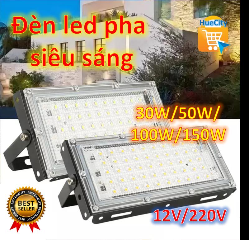 (SIÊU RẺ) Đèn led pha siêu sáng chống nước 30W/50W/100W dùng điện 12V/220V...