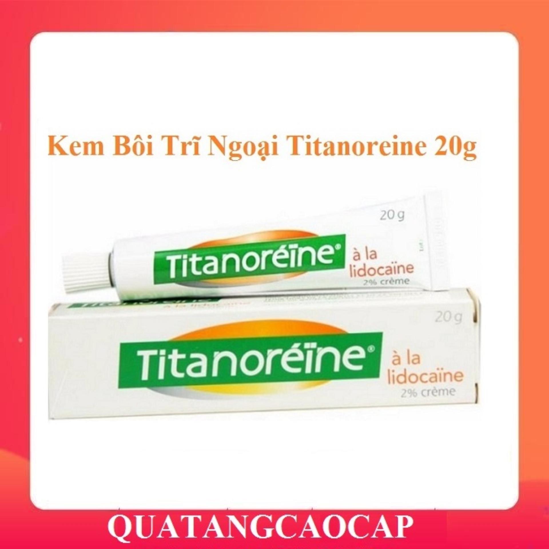 Kem bôi trĩ ngoại Titanoreine của Pháp (20gr)