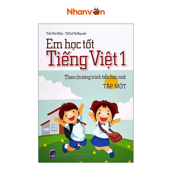 Em Học Tốt Tiếng Việt - Lớp 1 - Tập 1