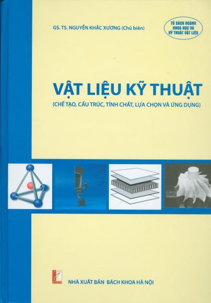 Vật liệu kỹ thuật - chế tạo, cấu trúc, tính chất, lựa chọn và ứng dụng