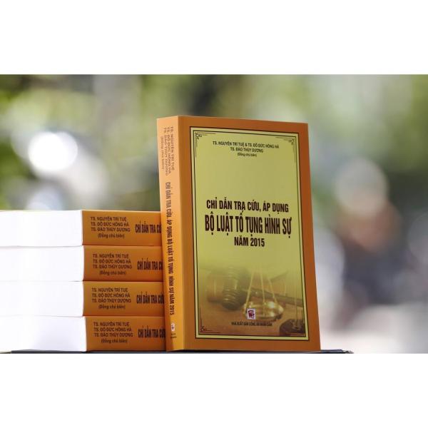 Mua Sách luật - Chỉ Dẫn Tra Cứu Áp Dụng Bộ Luật Tố Tụng Hình Sự Năm 2015